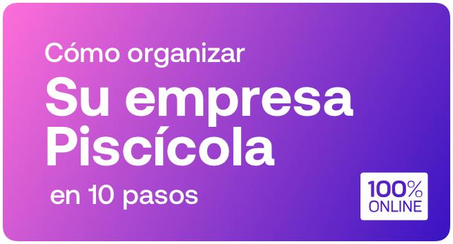 Curso: Como Organizar tu Empresa Piscícola en 10 Pasos